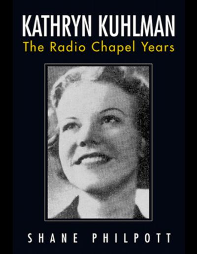 Kathryn Kuhlman - The Radio Chapel Years
